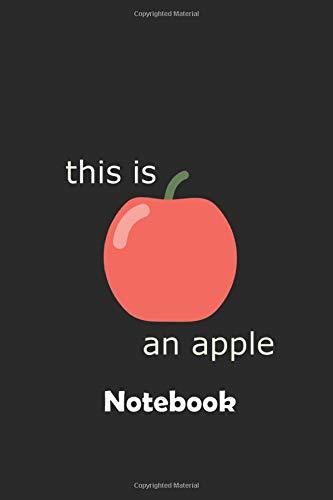 This is an apple Notebook: Ein Notizbuch für alle Gelegenheiten. Besonders geeignet als Geschenk für Apfelliebhaber.
