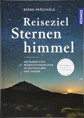 Reiseziel Sternenhimmel: Die dunkelsten Beobachtungsplätze in Deutschland und Europa