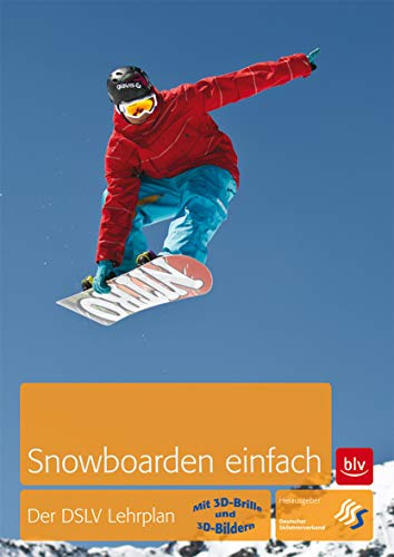 Snowboarden einfach: Der DSLV Lehrplan