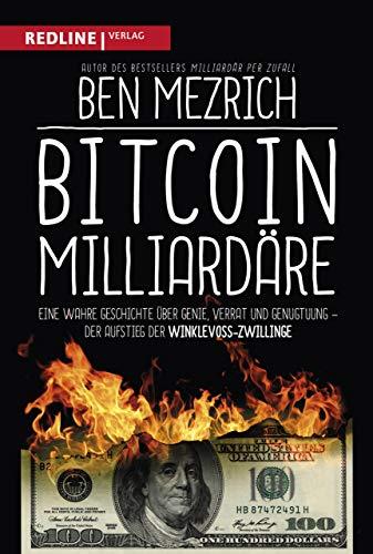 Bitcoin-Milliardäre: Eine wahre Geschichte über Genie, Verrat und Genugtuung