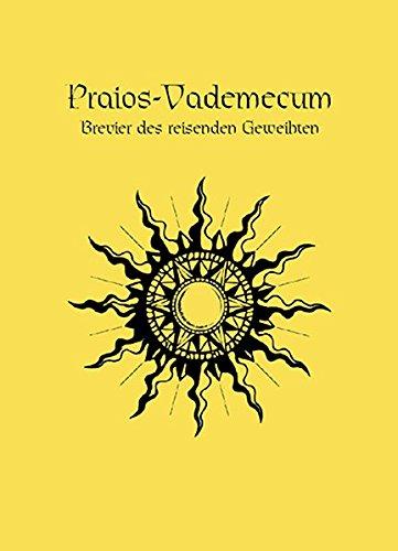 Praios Vademecum 3. überarb. Auflage: Das Schwarze Auge-Gebetsbuch (Das Schwarze Auge: Hintergrundbände für Aventurien (Ulisses))