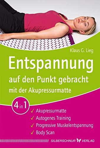 Entspannung auf den Punkt gebracht mit der Akupressurmatte: Autogenes Training / Progressive Muskelentspannung / Bady Scan
