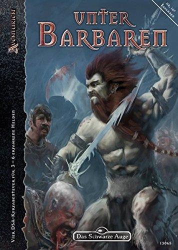 Unter Barbaren: DSA-Abenteuer Nr. 175 (Das Schwarze Auge: Abenteuer in Aventurien (Ulisses))