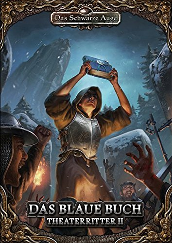 Das blaue Buch: Theaterritter Band #2 (Das Schwarze Auge – Abenteuer)