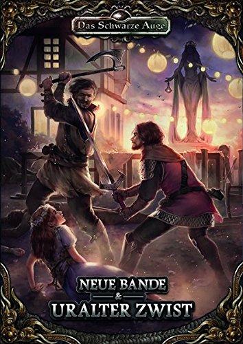 Neue Bande & Uralter Zwist (Das Schwarze Auge - Abenteuer)