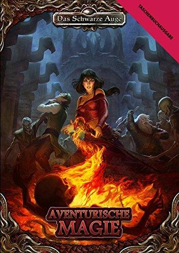 Aventurische Magie (Taschenbuch): Taschenbuch Ausgabe (Das Schwarze Auge – Regelband)