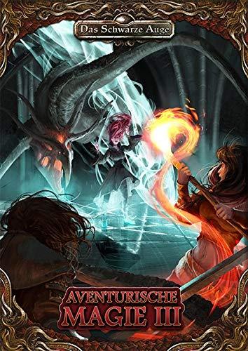Aventurische Magie 3 Taschenbuch (Das Schwarze Auge – Regelband)