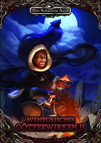Aventurisches Götterwirken 2 (Hardcover) (Das Schwarze Auge – Regelband)