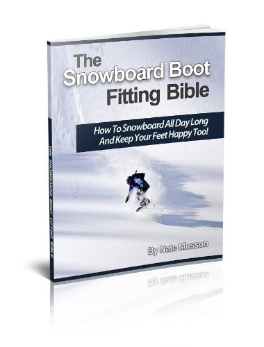 The Snowboard Boot Fitting Bible (English Edition)