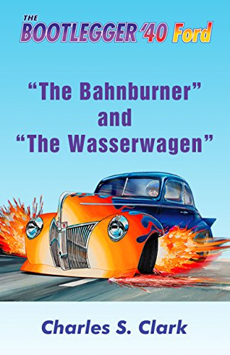 The Bahnburner and The Wasserwagen (English Edition)