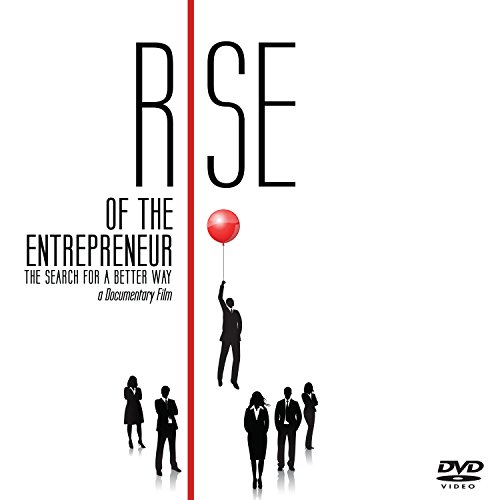 Rise of the Entrepreneur - The Search for A Better Way