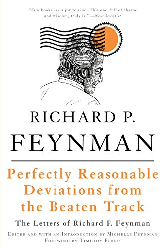 Perfectly Reasonable Deviations from the Beaten Track: The Letters of Richard P. Feynman (English Edition)