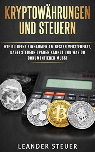 Bitcoin: Kryptowährungen und Steuern - Wie du deine Einnahmen am besten versteuerst, dabei Steuern sparen kannst und was du dokumentieren musst. Sicheres Investieren in Bitcoin & Co. einfach erklärt.