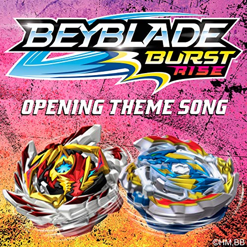 Rise(BeybladeBurst Rise) [Opening Theme Song]