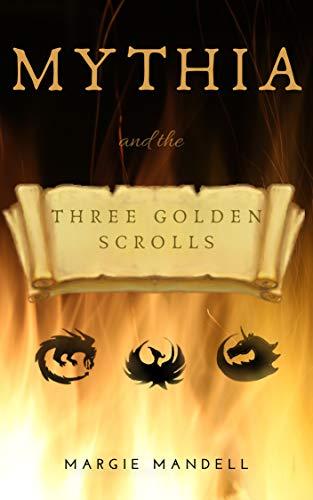 Mythia: and the Three Golden Scrolls (English Edition)