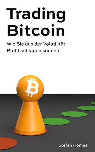 Trading Bitcoin: Wie Sie aus der Volatilität Profit schlagen können