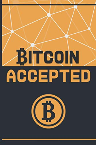 """Bitcoin Accepted: Blank journal for crypto traders, write down your trade ideas, track your portfolio and investments   120 Pages 6x9\"""""""