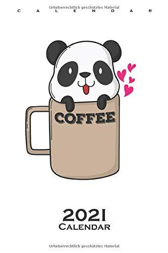Panda Bear in Coffee Cup Calendar 2021: Annual Calendar for Friends of the Bamboo Eating Panda Bears