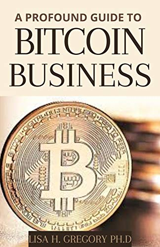 BITCOIN BUSINESS: CRYPTOCURRENCY TRADING AND INVESTING FOR BEGINNERS AND DUMMIES (English Edition)