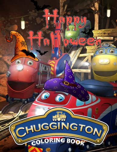 Chuggington: Happy Halloween Coloring Book.The Fantastic Halloween Coloring Book Present for Children & Kids, or Wonderful Halloween Gift for Toddlers!